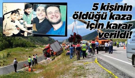 5 canın yitirildiği kaza için karar çıktı