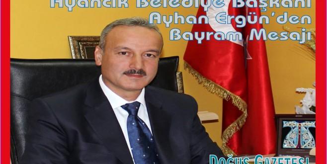 Ayancık Belediye Başkanı Ayhan Ergün'den Bayram Mesajı