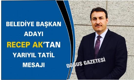Belediye Başkan Adayı Ak'tan Mesaj