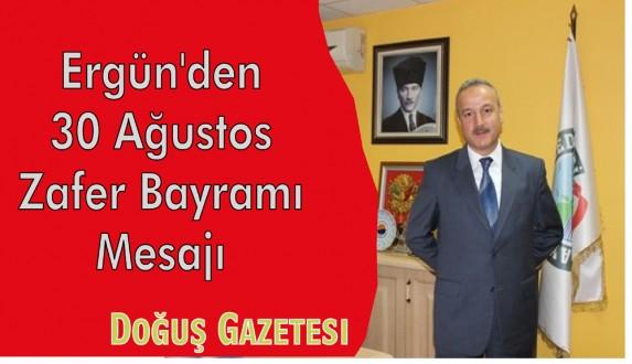 Belediye Başkanı Ayhan Ergün'den 30 Ağustos Zafer Bayramı Mesajı