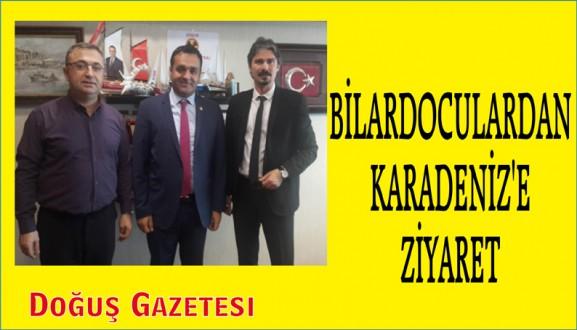 BİLARDOCULARDAN KARADENİZ'E ZİYARET