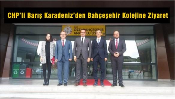 CHP'li Barış Karadeniz'den Bahçeşehir Kolejine Ziyaret
