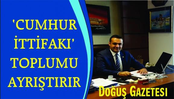 'CUMHUR İTTİFAKI' TOPLUMU AYRIŞTIRIR