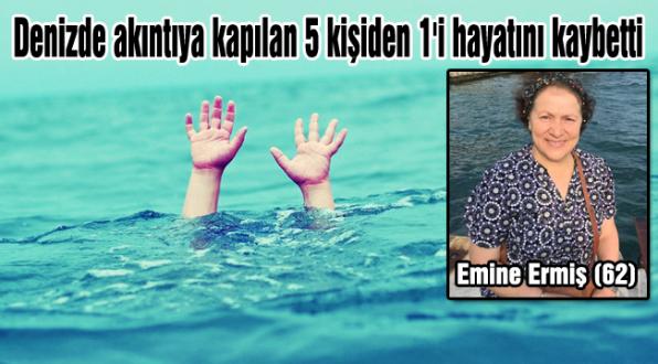 Denizde akıntıya kapılan 5 kişiden 1i hayatını kaybetti