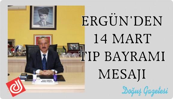 ERGÜN'DEN 14 MART TIP BAYRAMI MESAJI