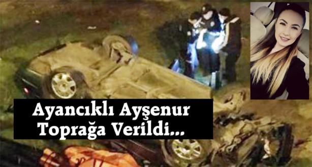 Kazada Hayatını Kaybeden Ayancıklı Ayşenur Toprağa Verildi