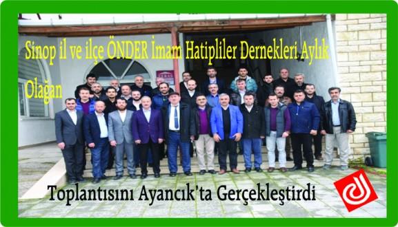 Sinop il ve ilçe ÖNDER İmam Hatipliler Dernekleri Aylık olağan toplantısını Ayancık'ta gerçekleştirdi