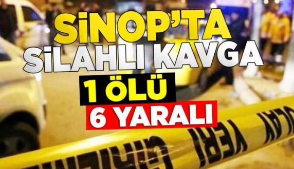 Sinop'ta silahlı kavga: 1 ölü 6 yaralı