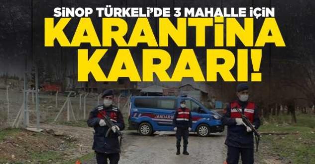 Sinop Türkelide 3 mahalle karantinaya alındı