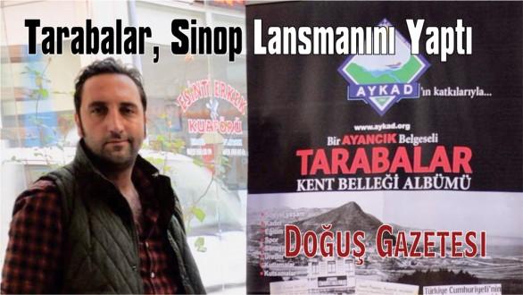 Tarabalar, Sinop Lansmanını yaptı