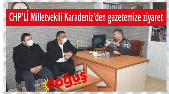 Vekil Karadeniz Gazetemizi Ziyaret Etti